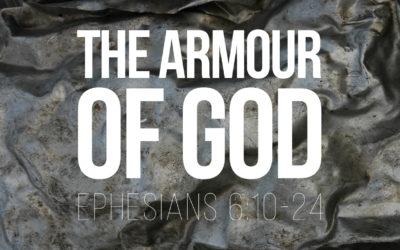 The Armour of God – Ephesians 6:10-24