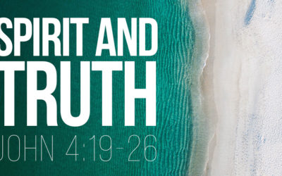 Spirit and Truth – John 4:19-26