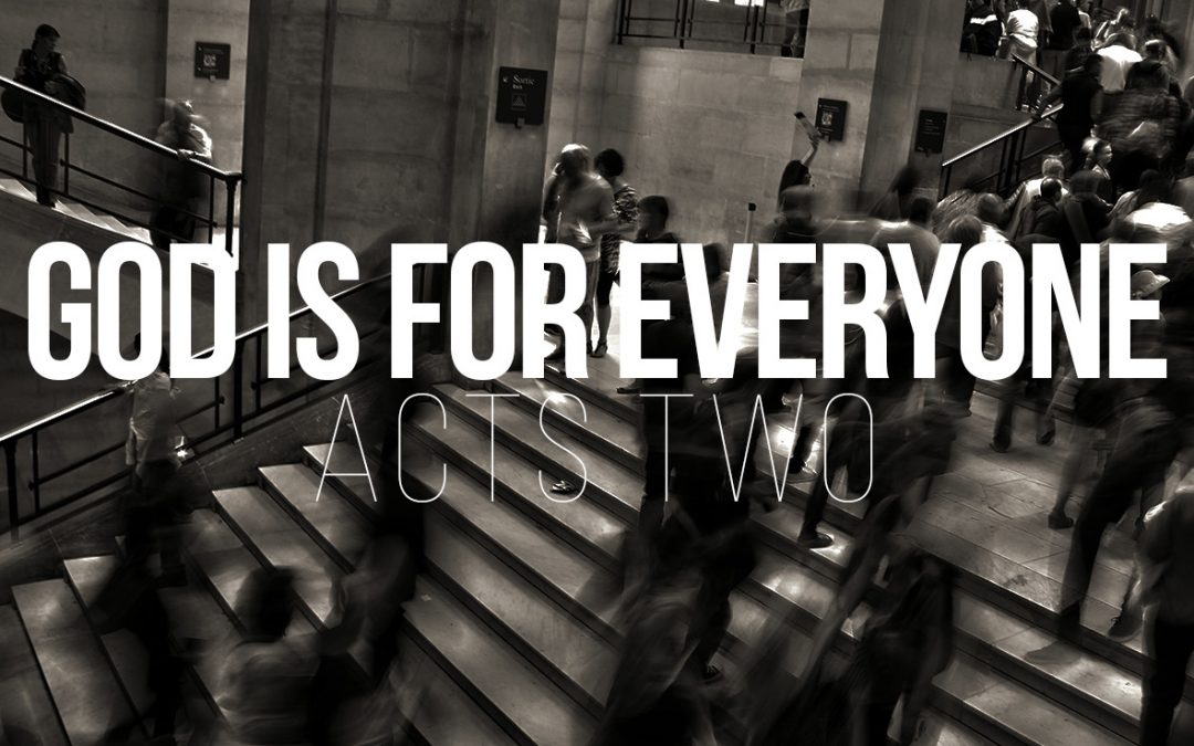 God is for Everyone – Acts 2