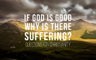 If God is Good, Why is there Suffering?
