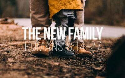 The New Family – Romans 8:14-27