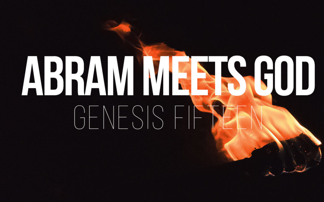 Abram Meets God – Genesis 15