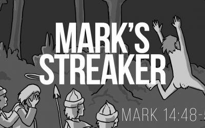 Mark's Streaker – Mark 14:48-52